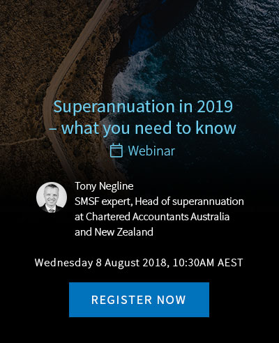 Superannuation in 2019  – what you need to know webinar - Tony Negline